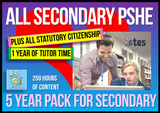 5 Year Pack - Complete Secondary PSHE and RSE KS3 & KS4 (PLUS STATUTORY CITIZENSHIP + TUTOR TIME PACKAGE)