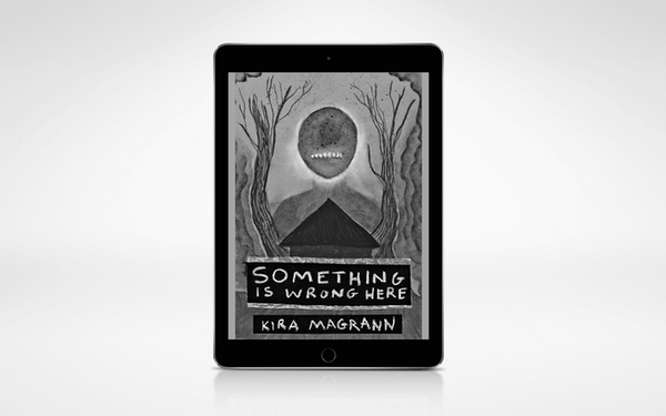 Something is Wrong Here — Kira Magrann