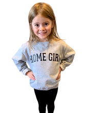 Load image into Gallery viewer, Home Girl/Boy Sweatshirt