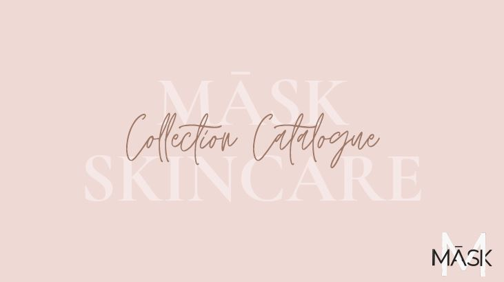 Download the MĀSK Skincare Collection Catalogue