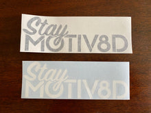 Load image into Gallery viewer, Stay MOTIV8D Decal