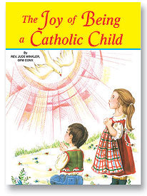 Joy of Being a Catholic Child - Book