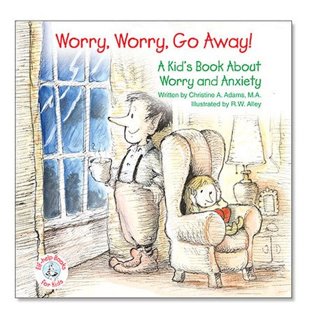 Worry, Worry, Go Away (Elf-Help Book)