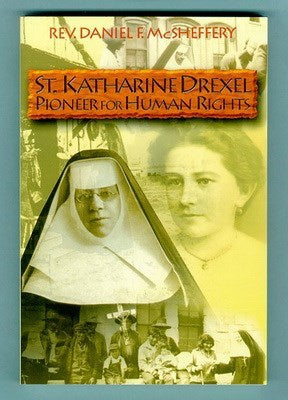St. Katherine Drexel Pioneer of Human Rights