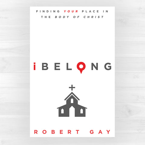 iBelong - Finding Your Place in the Body of Christ