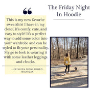 The Friday Night In Hoodie by Lauren Moshi