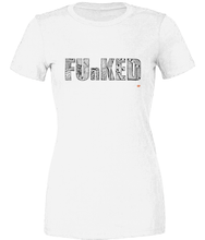Load image into Gallery viewer, Funked Up Ladies T-Shirt