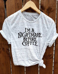 I'm A Nightmare Before Coffee Woman's T-Shirt