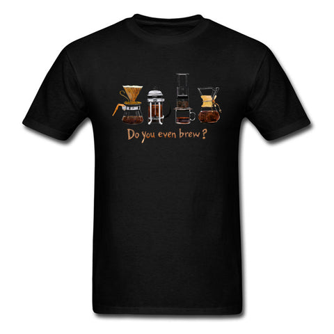 Do You Even Brew? T-shirt