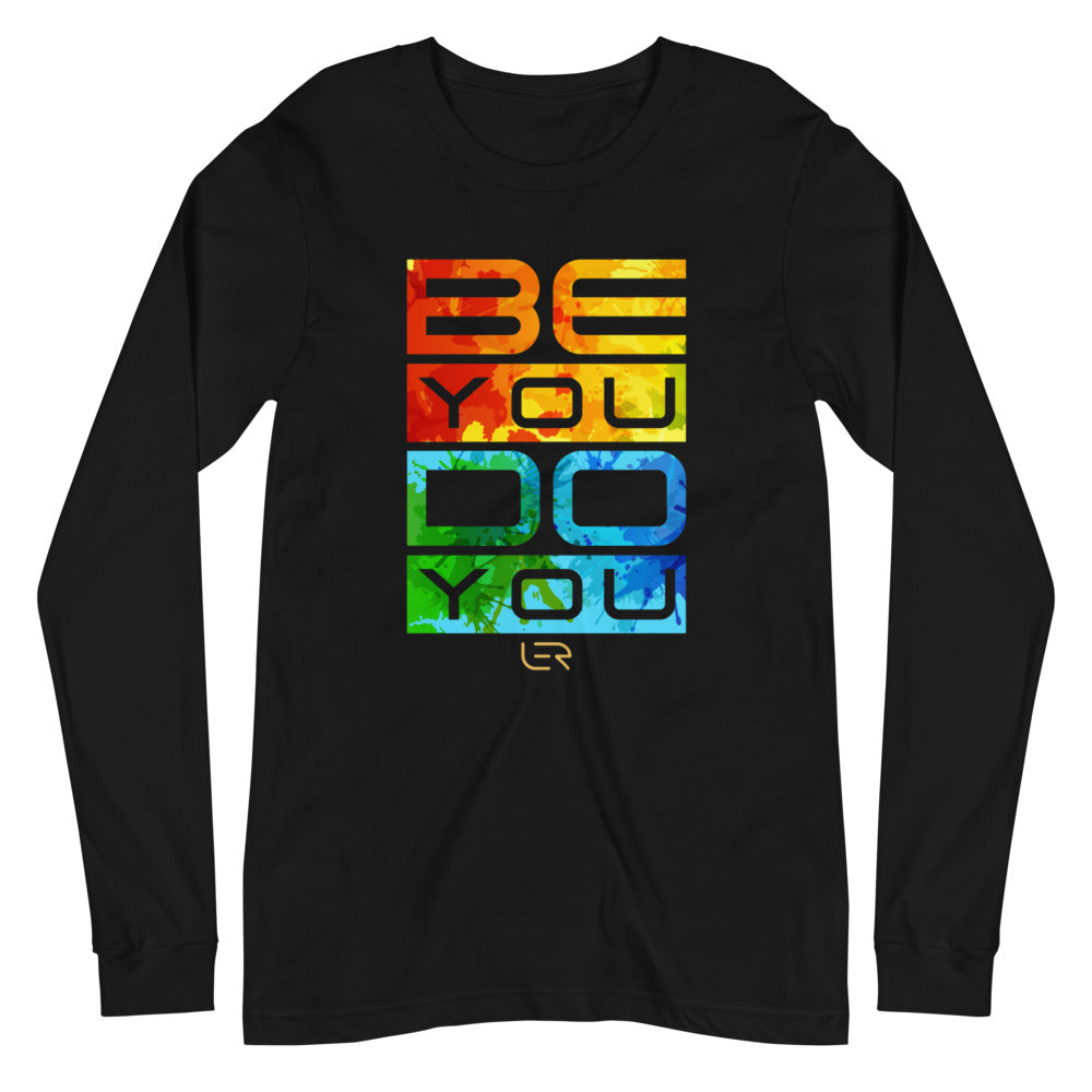 Be You, Do You (Unisex Long-sleeve Tee) Mottos
