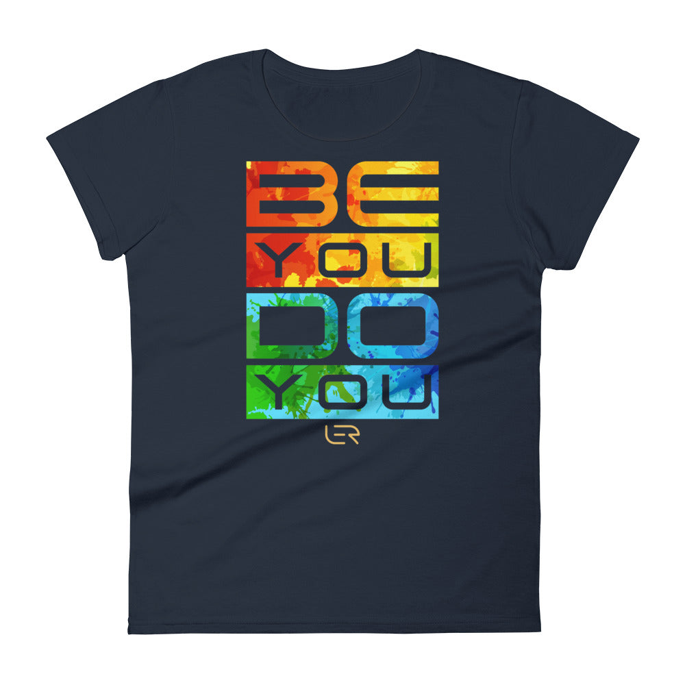 Be You, Do You (Women's Crew-neck Tee) Mottos