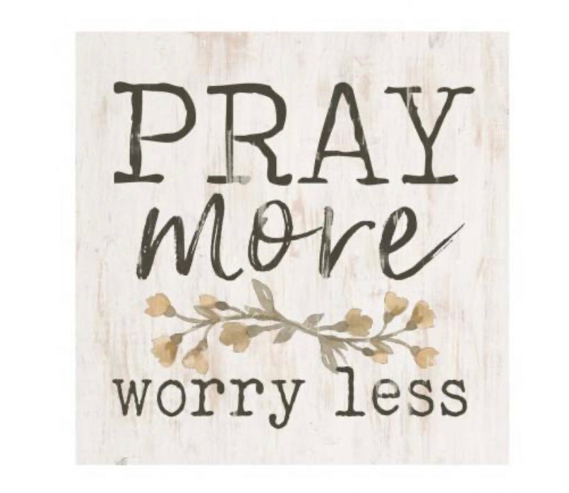 Pray More, Worry Less Wood Block