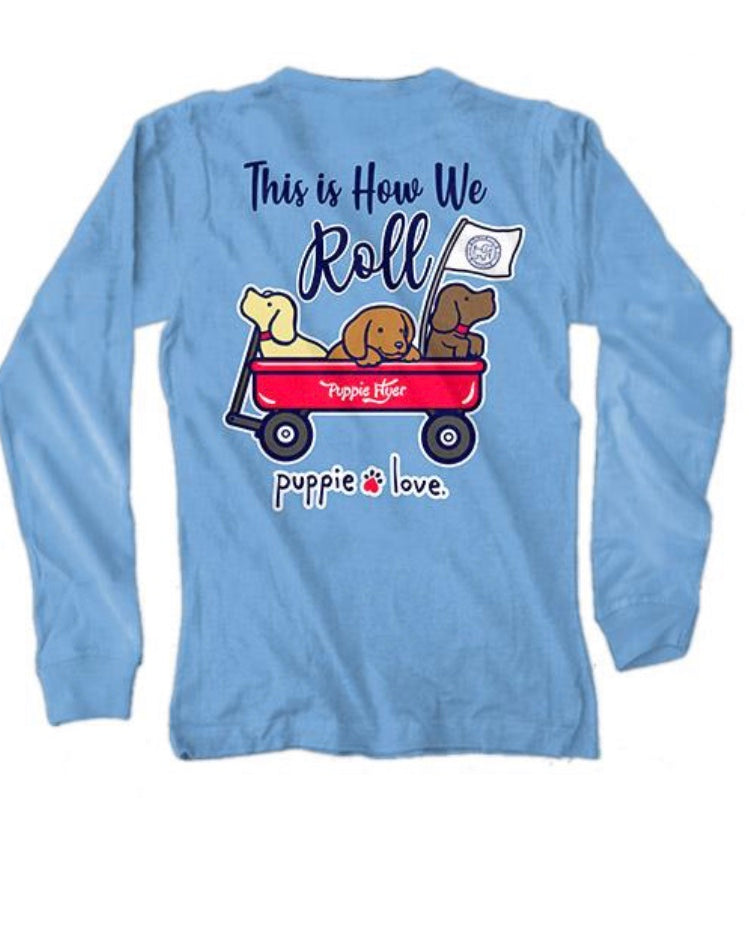 Puppie Love This is How we Roll Long Sleeve Tee