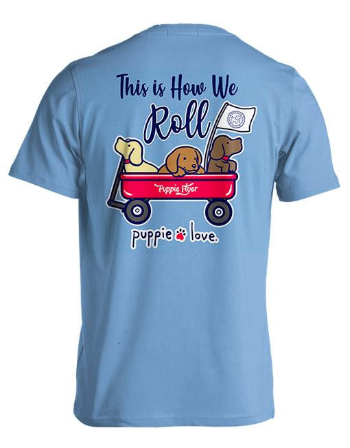 Puppie Love This is How We Roll Tee