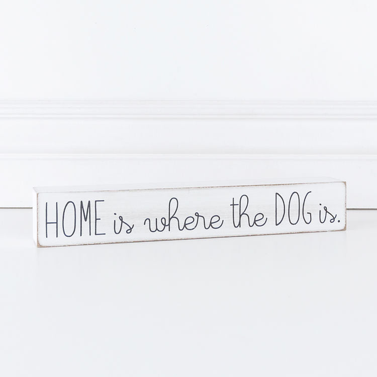 Home is Where the Dog Is Wood Block Sign