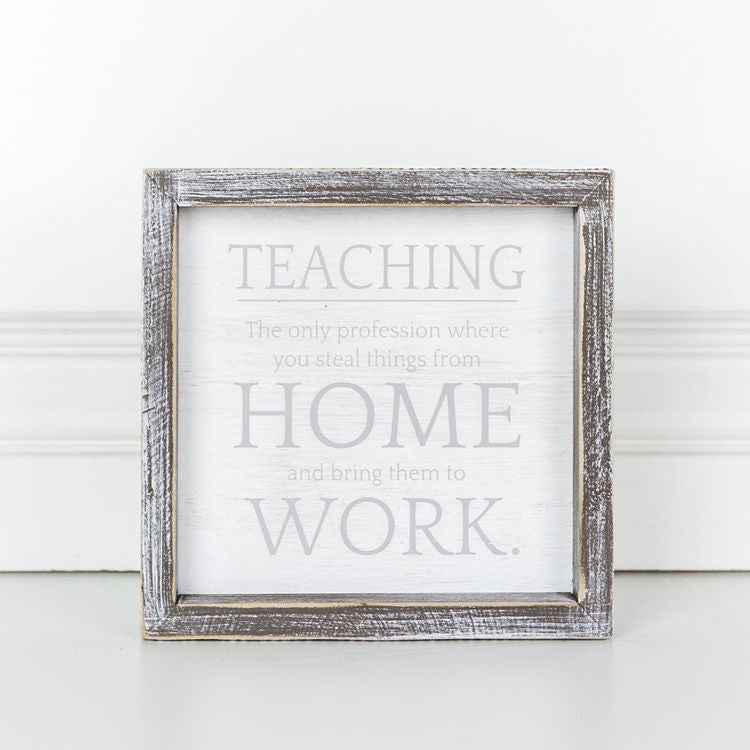 Teaching is the only Profession Framed Sign