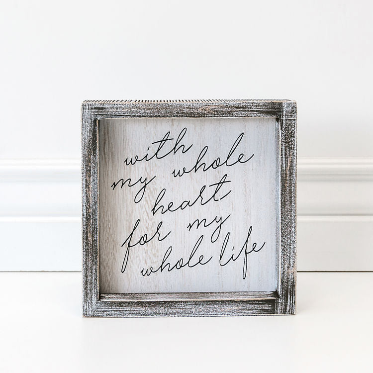 With my Whole Heart Framed Sign