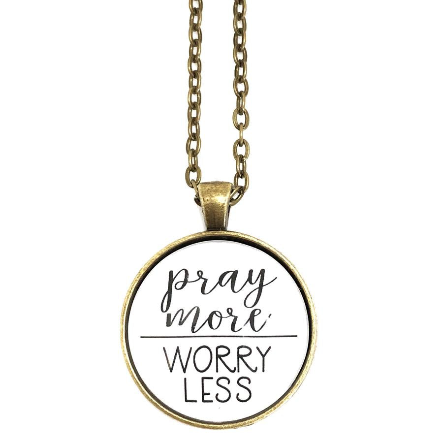 Pray More Worry Less Necklace