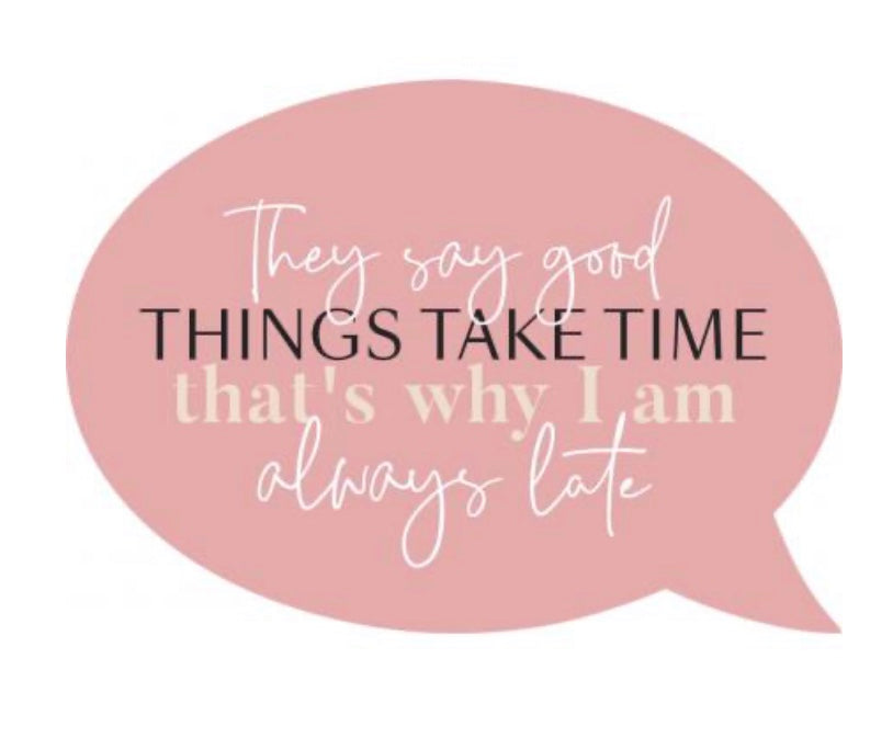 Good Things Take Time Word Bubble Magnet