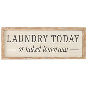 Laundry Today Naked Tomorrow Sign