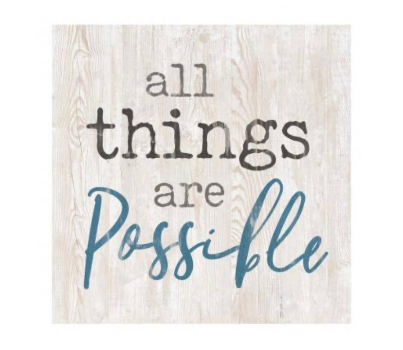 All Things are Possible Wood Block