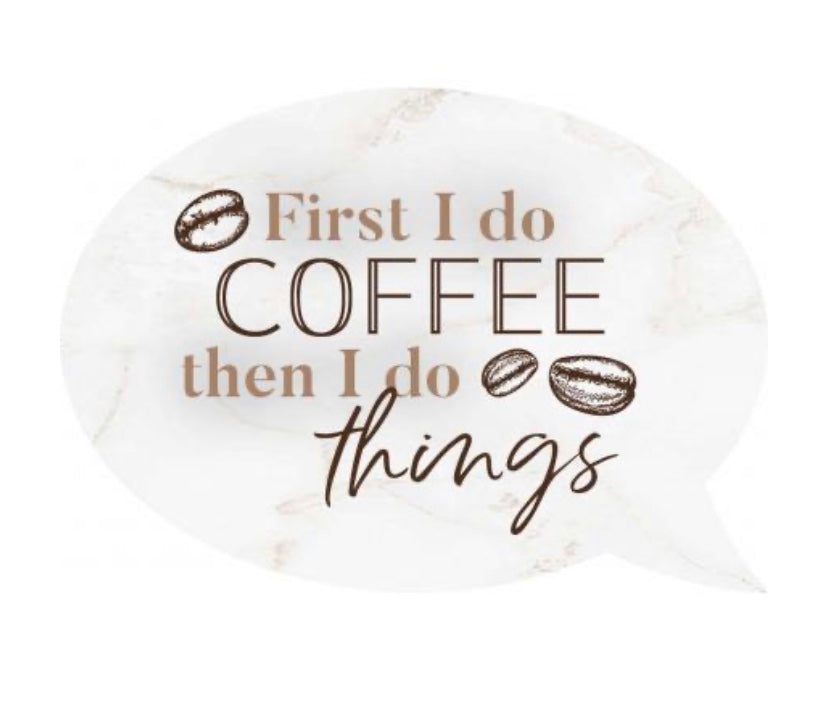 First I Do Coffee Word Bubble Magnet