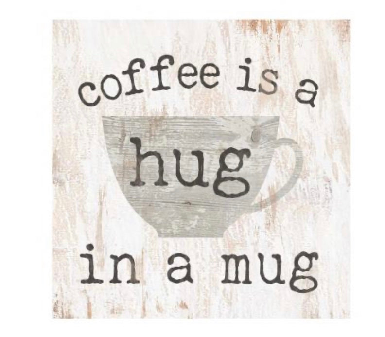 Coffee is a Hug in a Mug Wood Block