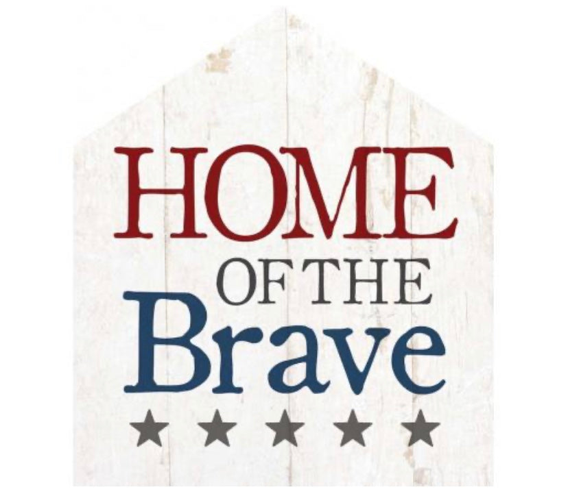 Home of the Brave House Sign