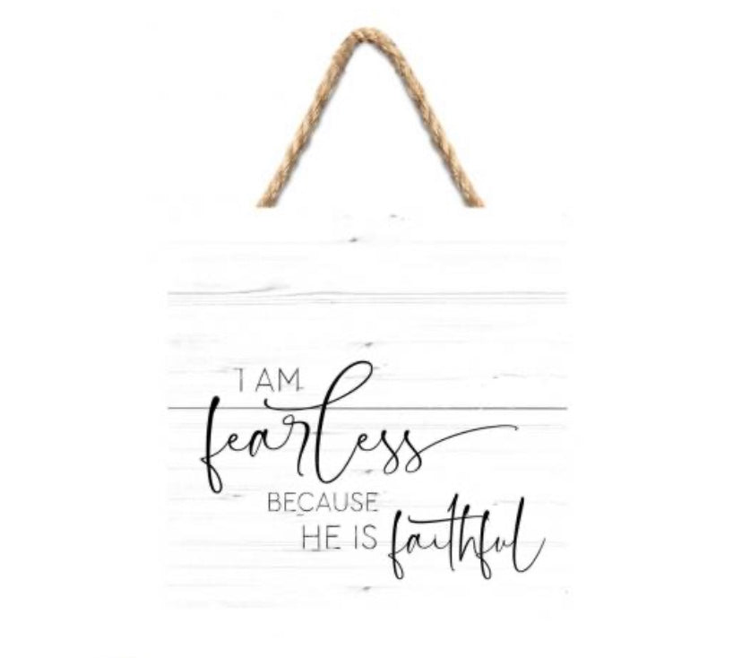 I Am Fearless Hanging Sign