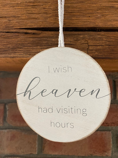 I Wish Heaven Had Visiting Hours Hanger