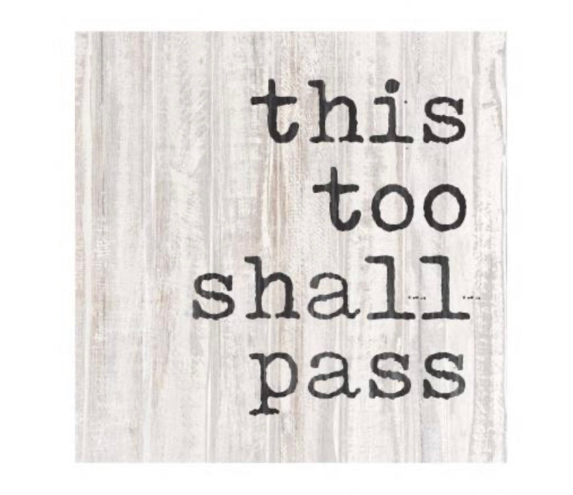 This Too Shall Pass Wood Block
