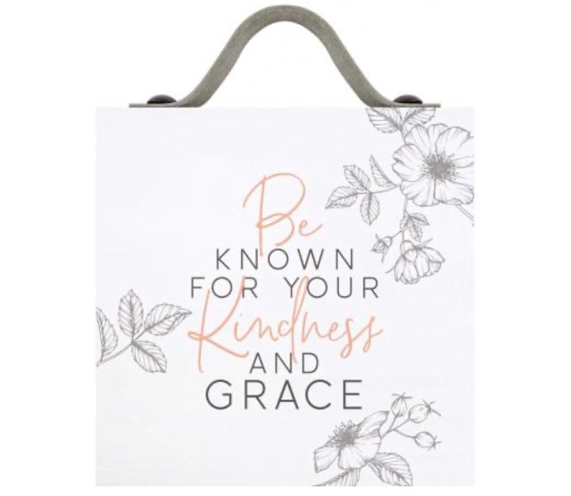Be Known for your Kindness Sign