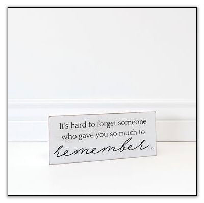 "It's Hard to Forget Sign 10"" x 4"" x 1.5"""