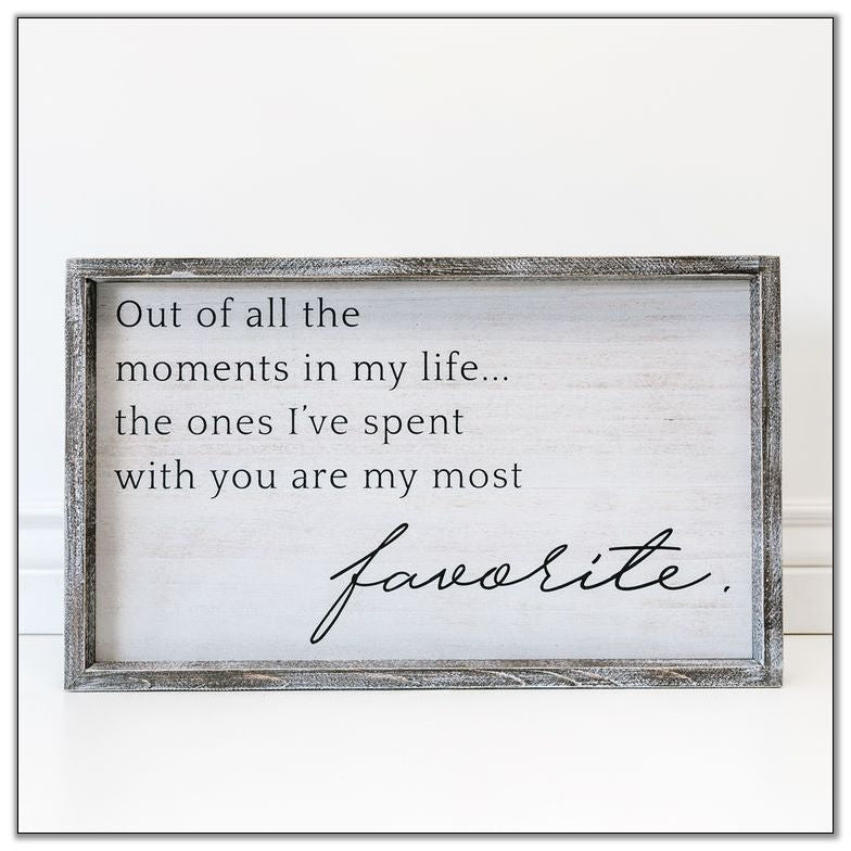 "Out of All the Moments Sign 20"" x 12"" x 1.5"""