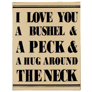 Love You Bushel & Peck Sign
