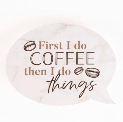 First I Do Coffee Word Bubble Sign
