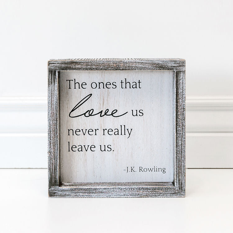 The Ones That Leave Us Framed Sign