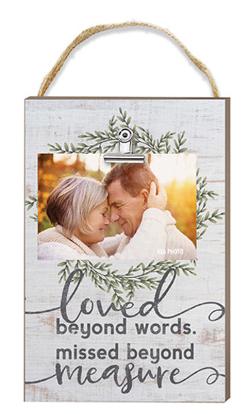 Loved Beyond Words Hanging Clip It Photo Frame