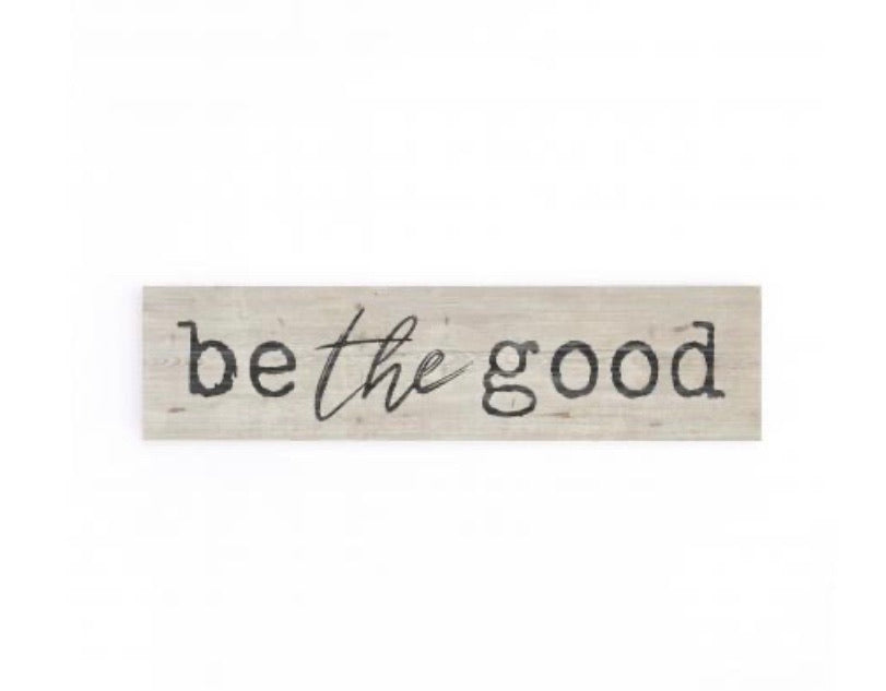 Be the Good Mini Sign