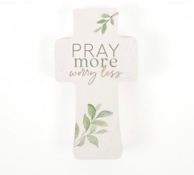 Pray More Worry Less Wood Cross