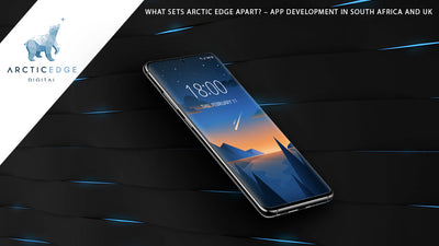 WHAT SETS ARCTIC EDGE APART? – APP DEVELOPMENT IN SOUTH AFRICA AND UK