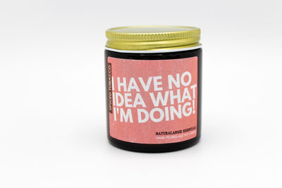I Have No Idea What I'm Doing Soy Candle - The Izzy Box