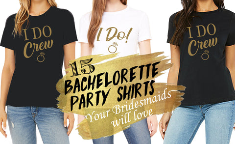 15 Bachelorette Party Shirts (Your Bridesmaid Will Actually Love)