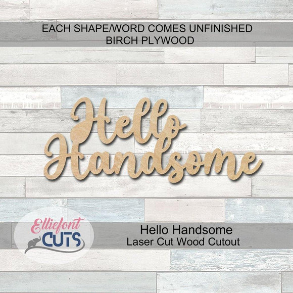 Hello Handsome Wood Words - Elliefont Styles