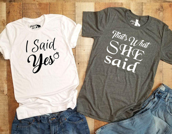 I Said Yes Shirt | That's What She Said Bachelorette Party Briday Wedding Party Shirts - Elliefont Styles