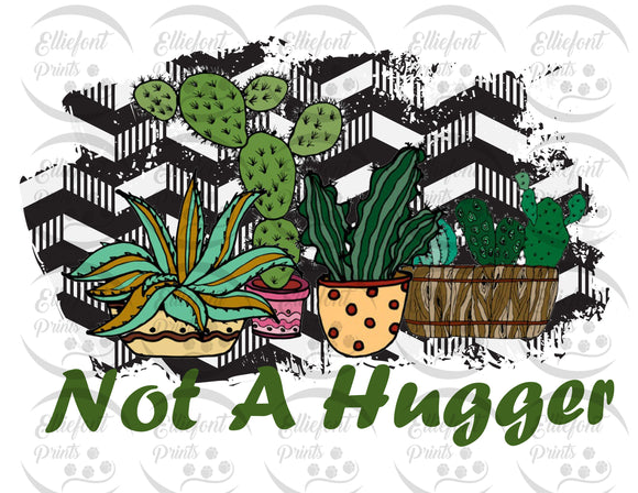 Not A Hugger Sublimation PNG Files