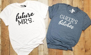 Future Mrs. | Cheers Bitches Bachelorette Party Bridal Wedding Party Shirts - Elliefont Styles