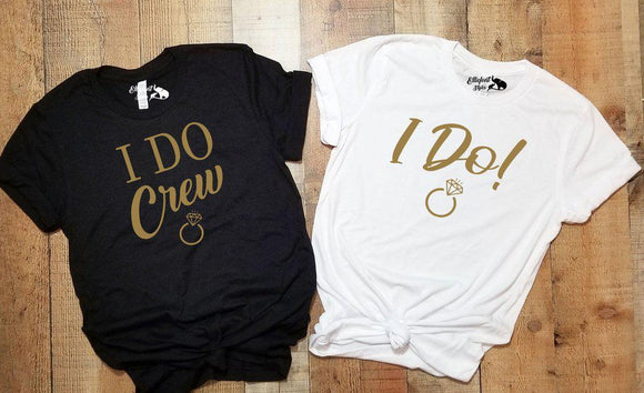 I Do! | I Do Crew Bachelorette Party Bridal Wedding Party Shirts - Elliefont Styles