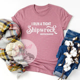 I Run A Tight Shipwreck Motherhood Shirt - Elliefont Styles