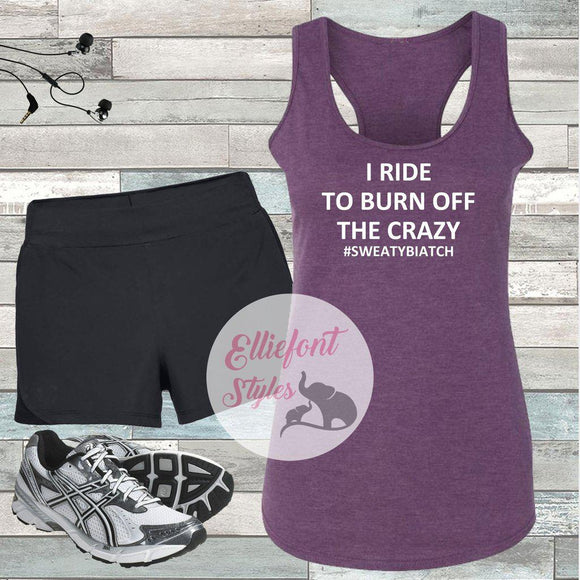 I Ride To Burn Off The Crazy Tank Top